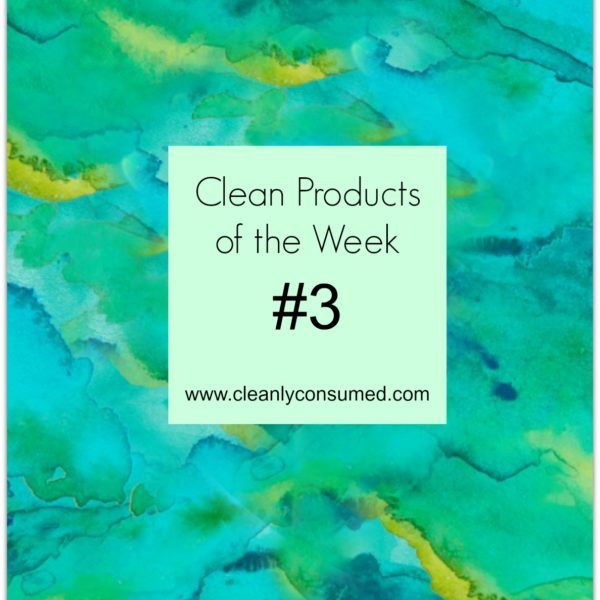 Products of the Week #3- Get ready for some clean products!