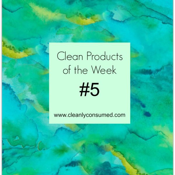 Clean Products of the Week #5.. because it makes getting healthier easier