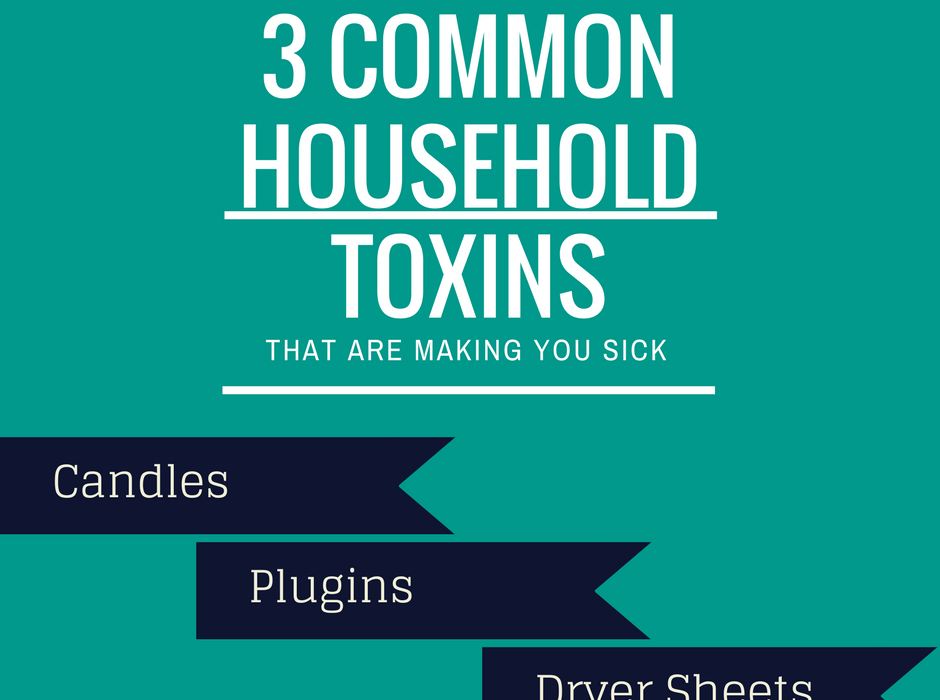 3 Common Toxins in Homes that are Easy to Kick Out