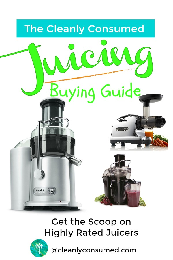 Cleanly Consumed Juicing Buying Guide